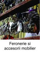 Feronerie si accesorii mobilier